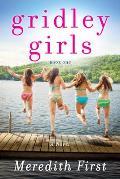 Gridley Girls A True Life Novel