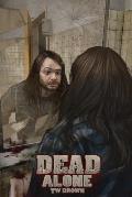 Dead: Alone: Book 2 of the New Dead Series