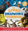 The Ultimate DreamWorks Cookbook: Featuring All Your Favorite Characters from DreamWorks Animation