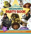 The Ultimate DreamWorks Party Book