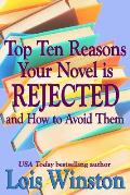 Top Ten Reasons Your Novel Is Rejected: And How to Avoid Them