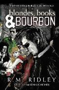 Blondes, Books, and Bourbon: A White Dragon Black Anthology