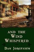 And the Wind Whispered