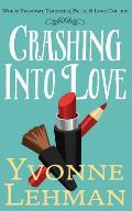 Crashing Into Love - Where Personal Tragedies, Faith, & Love Collide