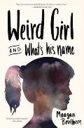 Weird Girl & Whats His Name