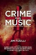Crime Plus Music The Sounds of Noir An Anthology of Music Based Noir