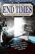 This Way to the End Times Classic Tales of the Apocalypse