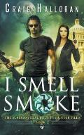 The Supernatural Bounty Hunter Files: I Smell Smoke (Book 2)