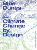 Blue Dunes: Climate Change by Design