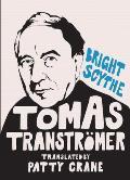 Bright Scythe Selected Poems by Thomas Transtromer