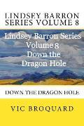 Lindsey Barron Series Volume 8 Down the Dragon Hole