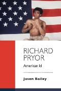 Richard Pryor: American Id