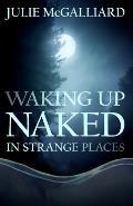 Waking Up Naked in Strange Places