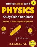 Essential Calculus-Based Physics Study Guide Workbook: Electricity and Magnetism