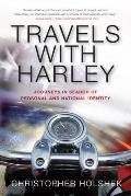 Travels with Harley A Journey Through America in Search of Personal & National Identity