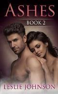 Ashes - Book 2: New Adult Romantic Suspense