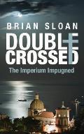 Double Crossed: The Imperium Impugned