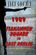 1989: Tiananmen Square to East Berlin