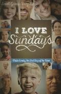 I Love Sundays Study Guide with DVD: Make Sunday the Best Day of the Week