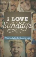 I Love Sundays Study Guide: Make Sunday the Best Day of the Week