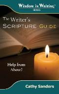 The Writer's Scripture Guide: Help from Above (Wisdom in Writing Series)