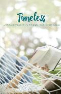Timeless: Living Every Day in the Timeless Truths of His Grace