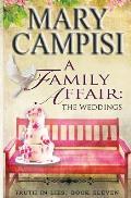 A Family Affair: The Weddings: A Novella