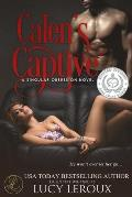 Calen's Captive: A Singular Obsession Book Two