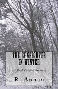 The Gunfighter in Winter: A Jack Cordell Western
