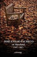 Jose Emilio Pacheco: En Maryland (1985-2007)