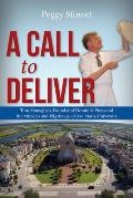 A Call to Deliver: Tom Monaghan, Founder of Domino's Pizza and the Miracles and Pilgrimage of Ave Maria University