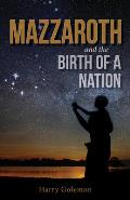 Mazzaroth and the Birth of a Nation