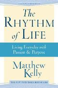 Rhythm of Life Living Everyday with Passion & Purpose