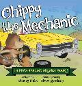 Chippy the Mechanic: Chippy's Amazing Dreams - Book 3