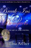 Break-Ins and Bouquets