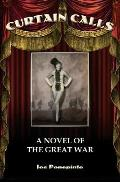 Curtain Calls: A Novel of the Great War