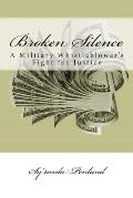 Broken Silence: A Military Whistleblower's Fight for Justice, a Memoir by Sy'needa Penland