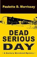 Dead Serious Day: A Zachary Marchand Mystery