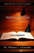 Perfeccionados: Un Comentario Biblico de Colosenses