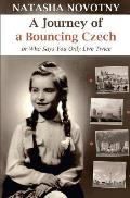 A Journey of a Bouncing Czech: Or Who Says You Only Live Twice