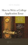 How to Write a College Application Essay: Expert Advice to Help You Get Into the College of Your Dreams