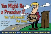 The Best of You Might Be a Preacher If: A Laugh-A-Page Look at the Life of a Preacher