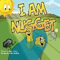 I Am Nugget