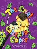 The Great Caterpillar Caper