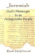 Jeremiah: God's Messenger to an Antagonistic People
