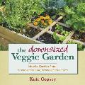 Downsized Veggie Garden How to Garden Small Wherever You Live Whatever Your Space