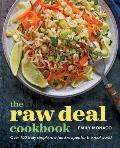 Raw Deal Cookbook Truly Simple Plant Based Raw Food Recipes for the Real World