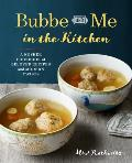 Bubbe & Me in the Kitchen A Kosher Cookbook of Beloved Recipes & Modern Twists