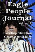 Eagle People Journal: Daily Inspiration from Ghostdancer Shadley