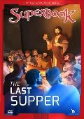 Superbook the Last Supper: The King of Kings Becomes the Servant of All